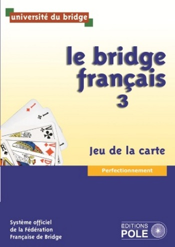 BRIDGE FRANCAIS Perfectionnement JEU DE LA CARTE - Sans corrigés